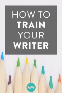 How to Train Your Writer: A Helpful Guide for New Owners