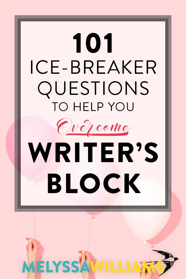 Writer Resources: 101 Ice Breaker Questions to Develop Your Novel's Characters