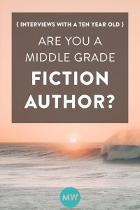 Are You a Middle Grade Fiction Author? {Interviews with a 10 Year Old}