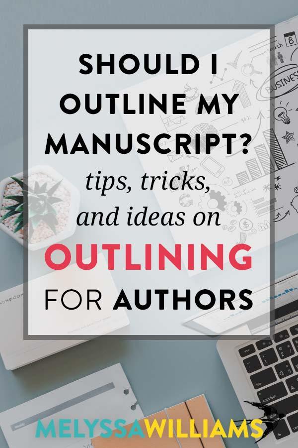 Novel Outlining Pros & Cons, Tips & Tricks