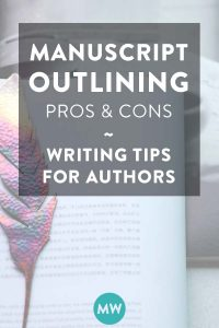 Should I Outline My Manuscript? Pros and Cons