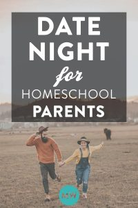 Date Night For Homeschool Parents: A True Story