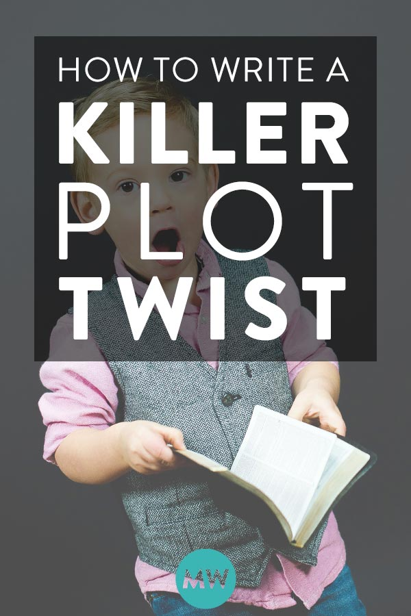 "Writing tips for creating a ""WOW"" plot twist in your novel"