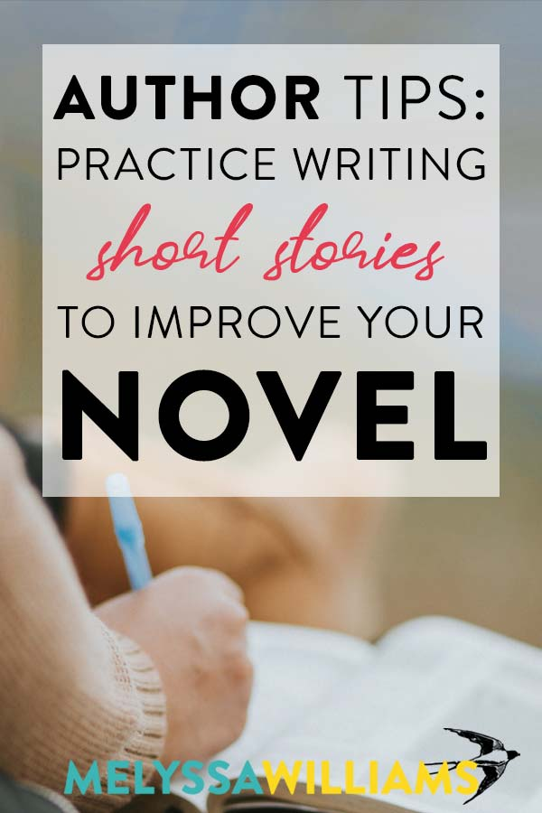 Writing Tips: How short stories can improve your novel writing