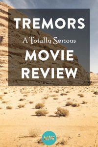 Tremors: A Totally Serious Movie Review