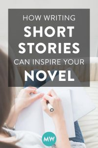How Writing Short Stories Can Inspire Your Novel