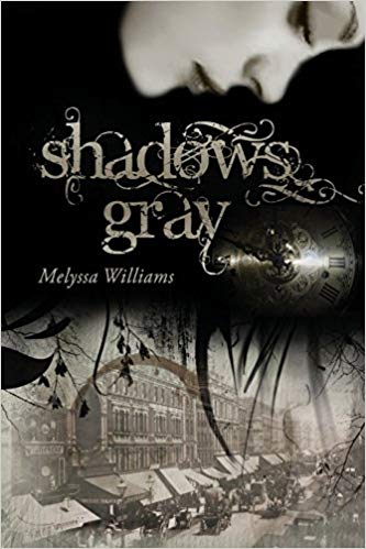 Shadows Gray by Melyssa Williams