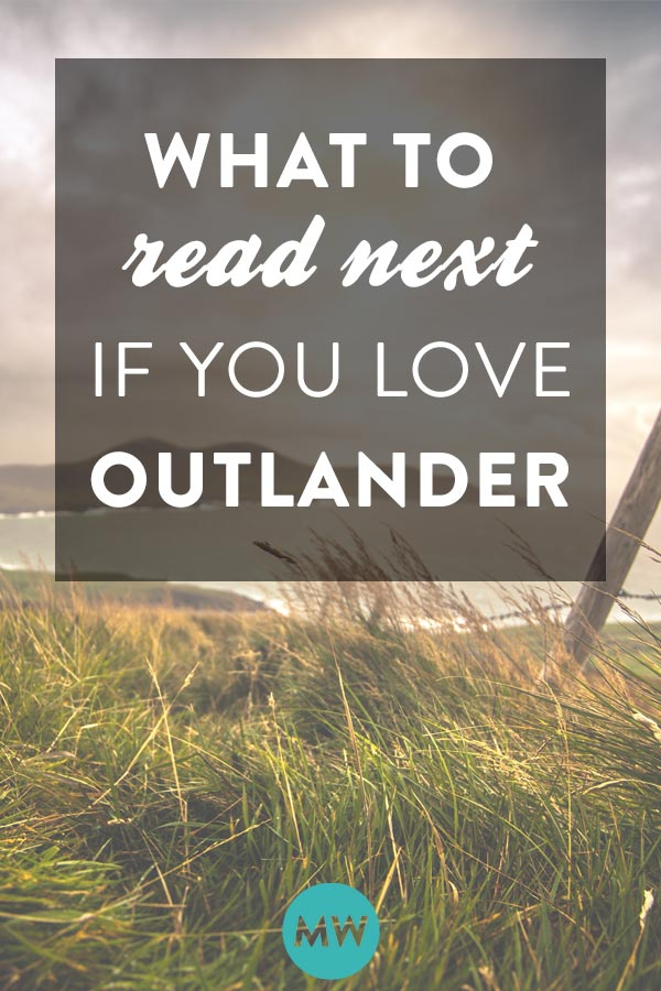 What to read next if you really love the Outlander book series