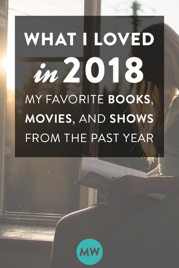 A few of my favorite things - what I loved in 2018