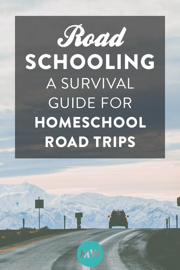 Road Schooling - A Survival Guide for Homeschool Road Trips