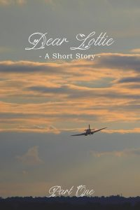 Dear Lottie, A Short Story in Three Parts {Part 1}