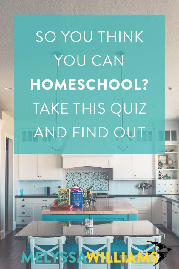 So you think you can homeschool? Take this quiz and find out.