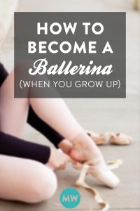 How to Become a Ballerina (When You Grow Up)