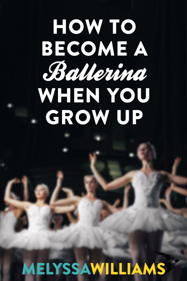 I want to be a ballerina when I grow up