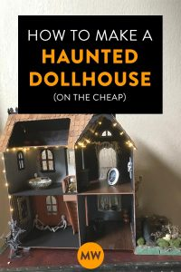 How to Make a Haunted Dollhouse (on the cheap)