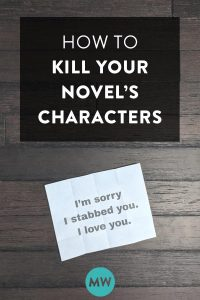 How To Kill Characters In A Novel (or: How To Kill Your Darlings)