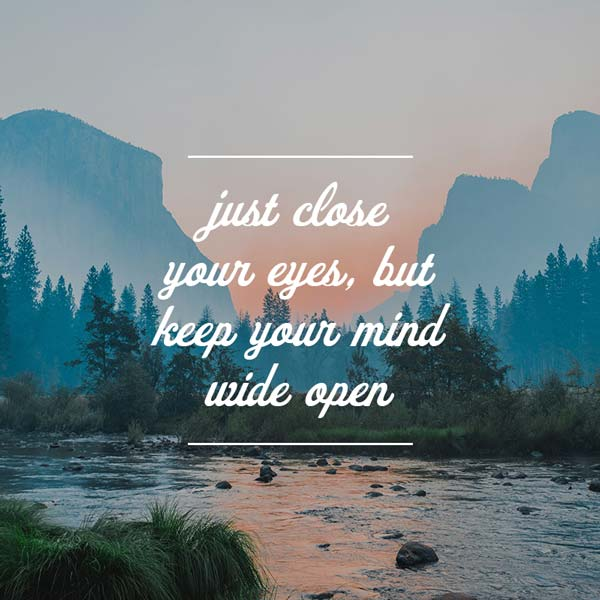 Just Close Your Eyes Quote