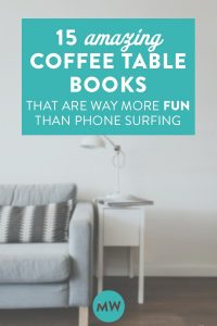 15 Coffee Table Books That Are Better Than Anything You Can Read on Your Phone