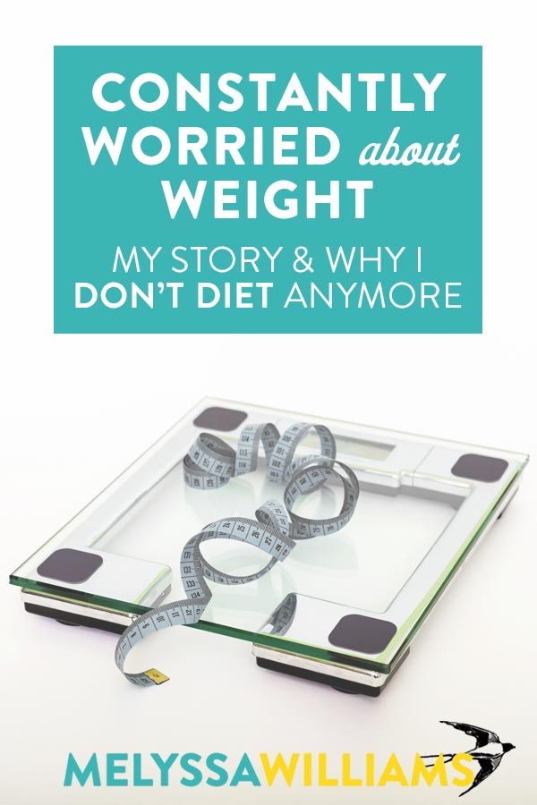 Why I don't diet (anymore) - My Weight Story