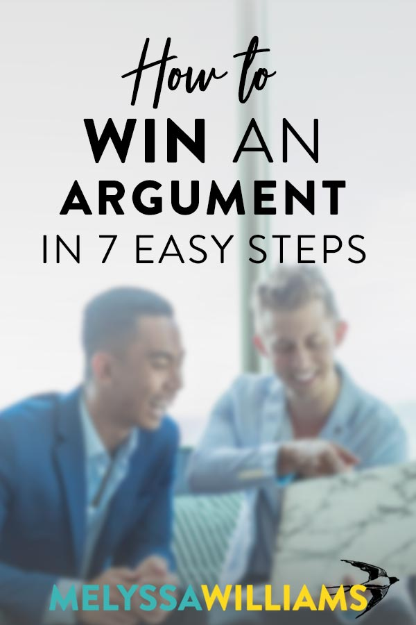 How to Win an Argument in 7 Easy Steps