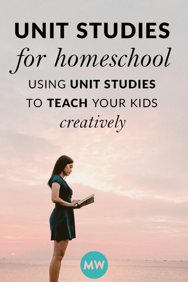 Unit Studies for Home Schooling